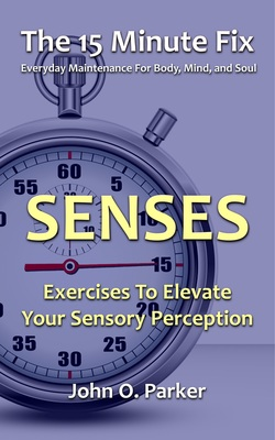 sensory exercises, smell exercises, taste exercises, hearing exercises, touch exercises, sense of smell, sense of taste, sense of hearing, sense of touch, exercises for your senses, exercises for aging, improve your senses, alleviate stress, reduce stress, sharpen cognitive function, improve cognitive function, increase energy levels, improve quality of life, hearing loss, improve your nervous system, nervous system, new neural pathways, improve your sense of, sense decline, ways to improve your senses, anti-aging exercises, anti-aging strategies, sharpen your senses, sharpen sense, improve your sense of, improve sense of, heighten your senses, improve senses, Tim Ferriss, 4-hour body, 4-hour workweek, tony horton, p90x, Frank Gonzalez-Crussi, John M. Henshaw, Faith Hickman Brynie, exercises for hearing, exercises for smell, exercises for taste, exercises for touch, Exercises for sense of, 5 senses, five senses