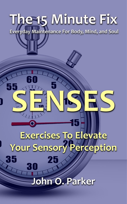 sensory exercises, smell, taste, hearing, touch, The 15 Minute Fix, senses
