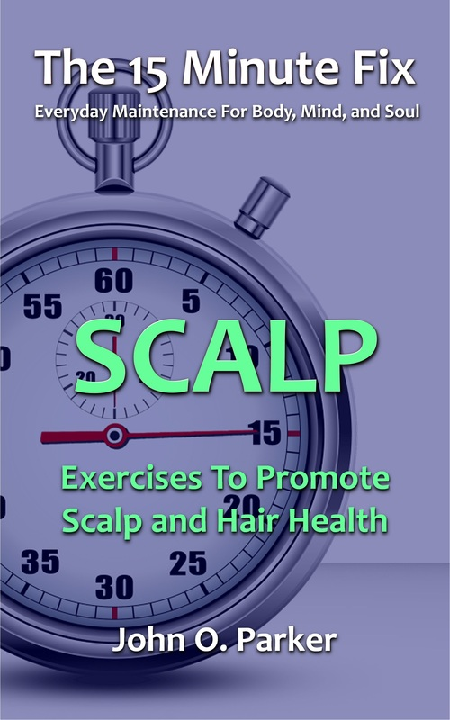 hair loss, scalp exercises, bald, baldness, look younger, regrow hair, The 15 Minute Fix, scalp
